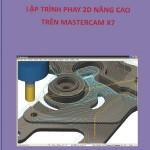Thực hành gia công chi tiết trên mastercam X7
