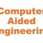 Hiểu thêm về CAE  và những ứng dụng trong kỹ thuật