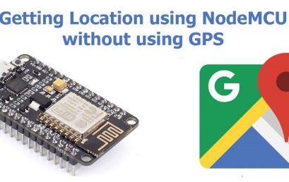 Cách theo dõi Vị trí bằng NodeMCU mà không cần sử dụng mô-đun GPS